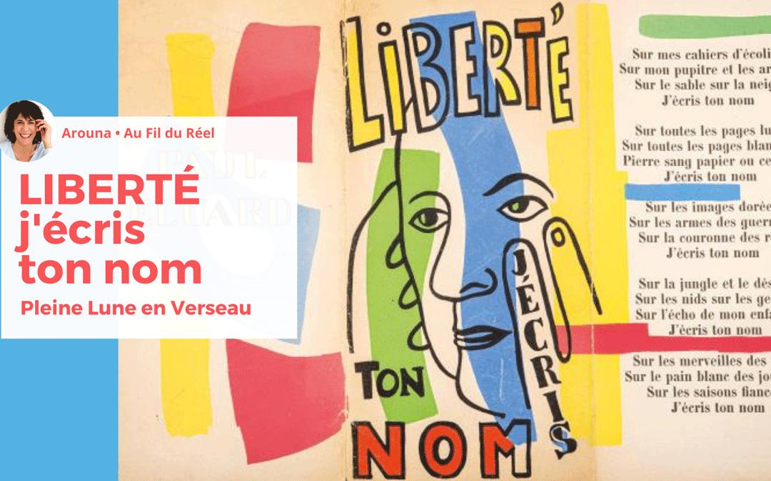 Liberté j'écris ton nom · Pleine Lune en Verseau